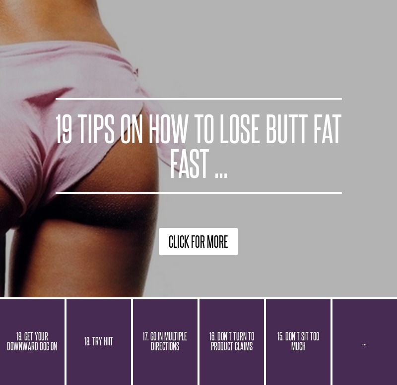 19 Tips on How to Lose Butt Fat Fast ... → 💪 Fitness