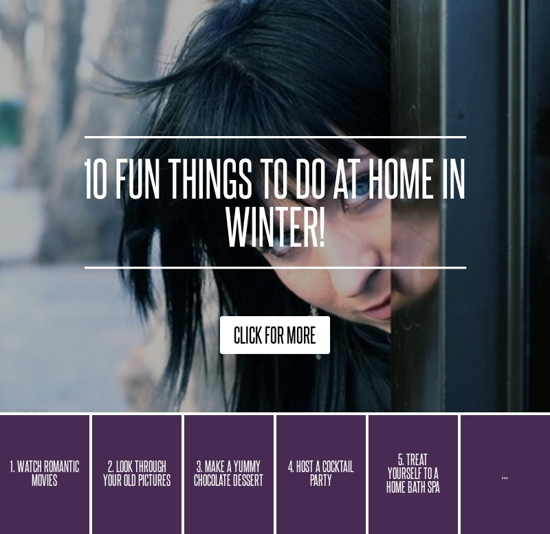 10 fun things to do at home in winter lifestyle. Black Bedroom Furniture Sets. Home Design Ideas