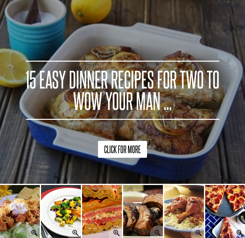 15 Delicious And Easy Recipes For Two If You Want To