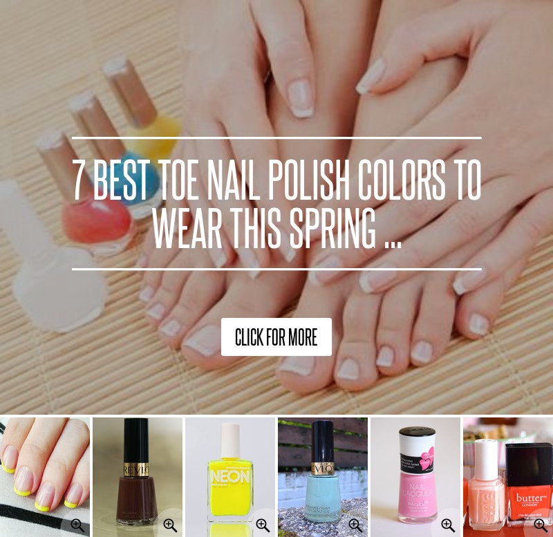 Best Black Nail Polish Reddit: 7 Best Toe Nail Polish Colors To Wear This Spring