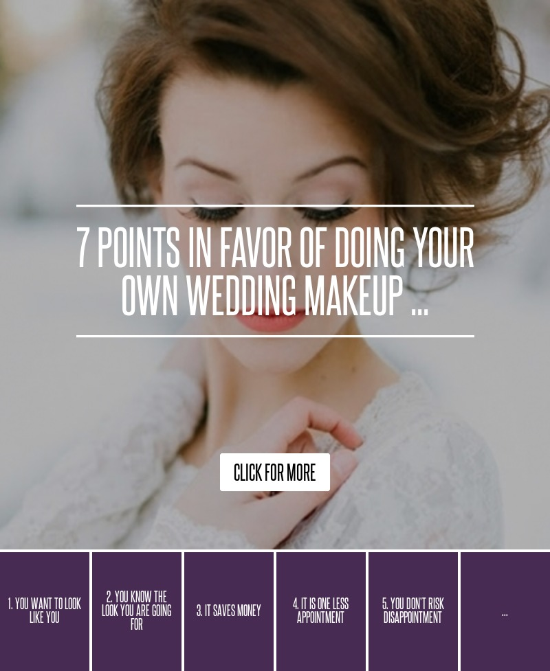 Doing Your Own Wedding Makeup: 7 Points In Favor Of Doing Your Own Wedding Makeup