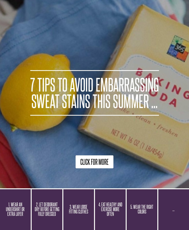 7 tips to avoid embarrassing sweat stains this summer for How to prevent sweat marks on shirts
