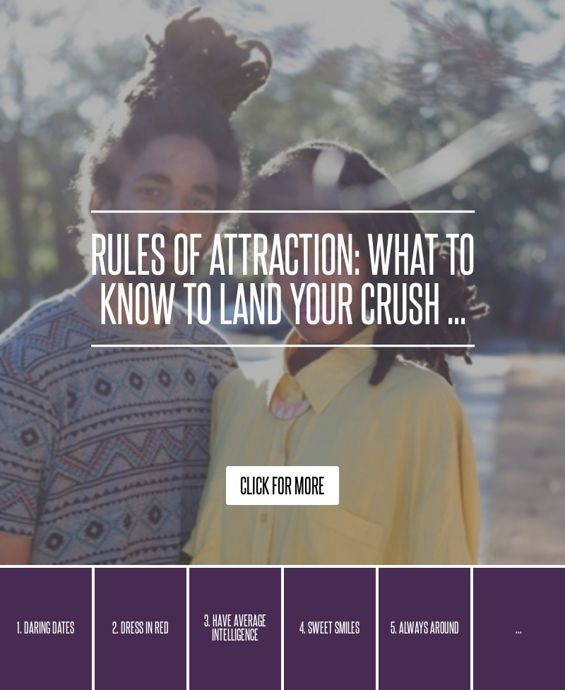Rules Of Attraction What To Know To Land Your Crush