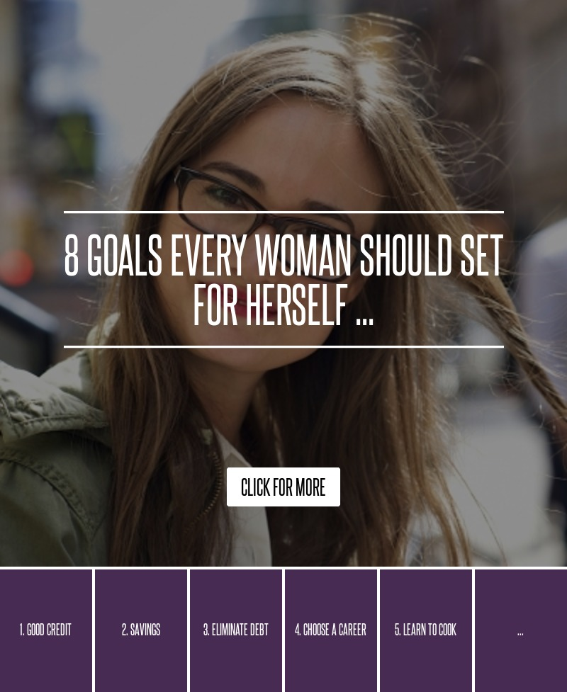 Whats A Good Credit Score To Buy A Car >> 8 Goals Every Woman Should Set for Herself ... → 🌟 Inspiration